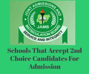 List Of Schools Thats Accept Second Choice in JAMB | 2nd Choice Schools